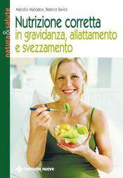 Tecniche Nuove - Nutrizione corretta in gravidanza