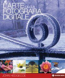 Tecniche Nuove - L'arte della fotografia digitale