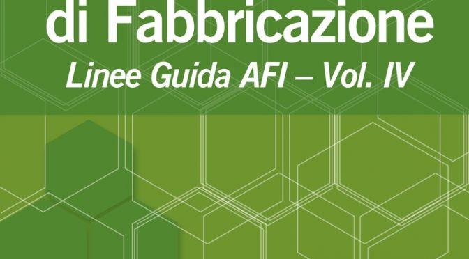 Tecniche Nuove - Buone Pratiche di Fabbricazione–Vol. IV