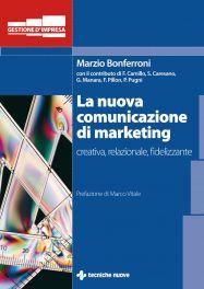 Tecniche Nuove - La nuova comunicazione di marketing