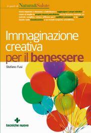 Tecniche Nuove - Immaginazione creativa per il benessere