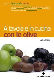 Tecniche Nuove - A tavola e in cucina con le olive