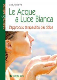 Tecniche Nuove - Le Acque a Luce Bianca