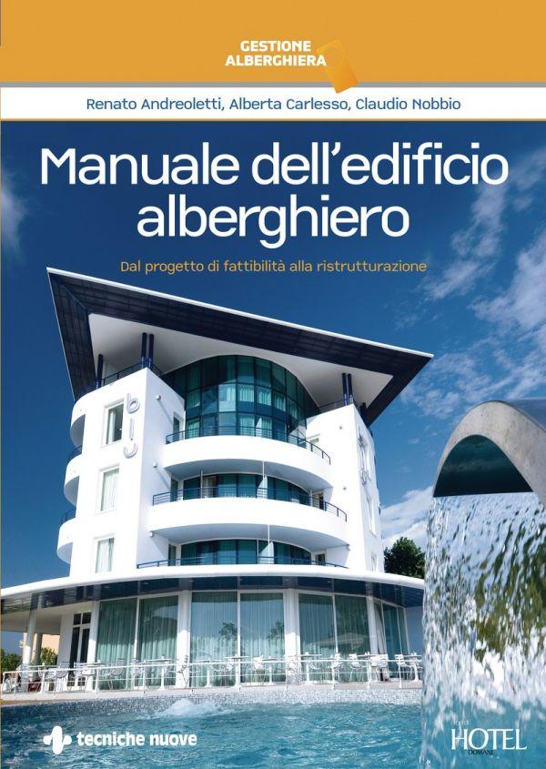 Tecniche Nuove - Manuale dell'edificio alberghiero