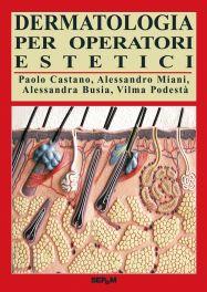 Tecniche Nuove - Dermatologia per operatori estetici