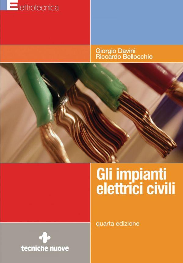 Tecniche Nuove - Gli impianti elettrici civili