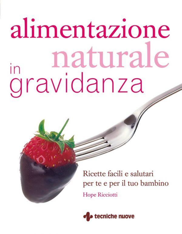 Tecniche Nuove - Alimentazione naturale in gravidanza