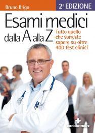 Tecniche Nuove - Esami medici dalla A alla Z