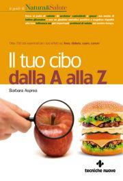 Tecniche Nuove - Il tuo cibo dalla A alla Z