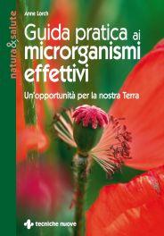 Tecniche Nuove - Guida pratica ai microrganismi effettivi