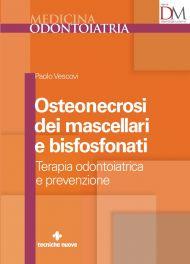 Tecniche Nuove - Osteonecrosi dei mascellari e bisfosfonati