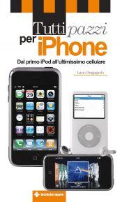 Tecniche Nuove - Tutti pazzi per iPhone