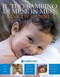 Tecniche Nuove - Il tuo bambino di mese in mese Da 2 a 4 anni