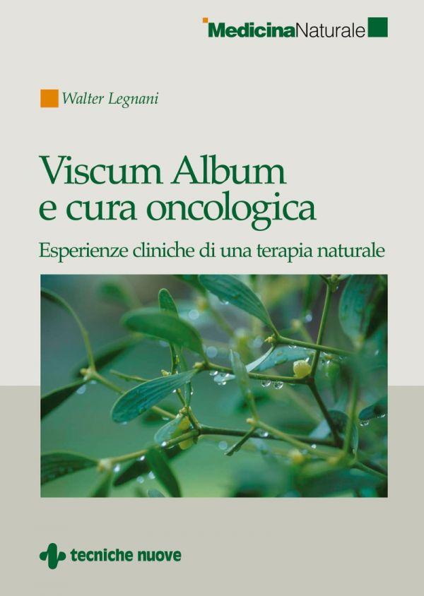 Tecniche Nuove - Viscum Album e cura oncologica