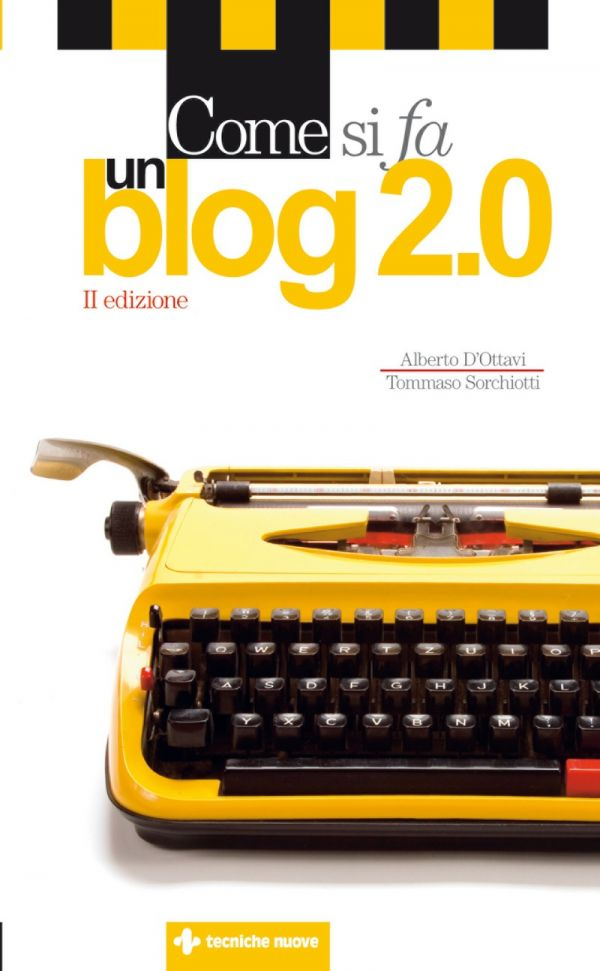 Tecniche Nuove - Come si fa un blog 2.0
