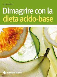 Tecniche Nuove - Dimagrire con la dieta acido-base