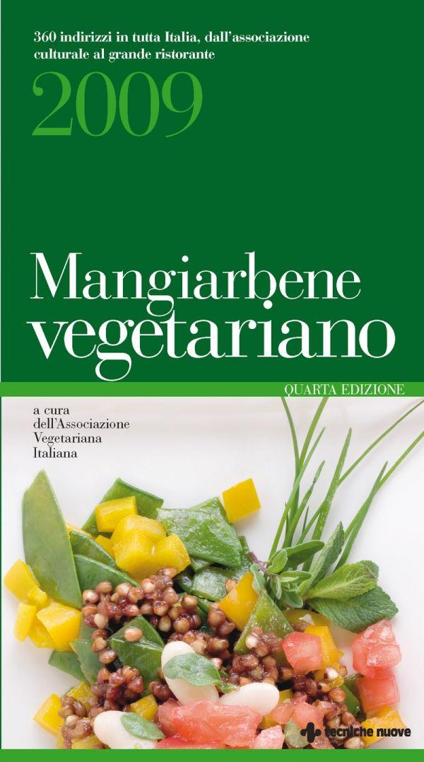Tecniche Nuove - Mangiarbene vegetariano 2009