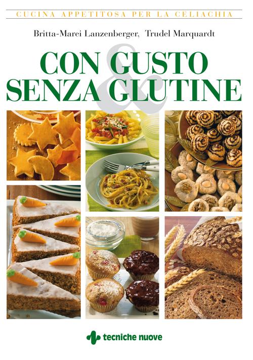 Tecniche Nuove - Con gusto e senza glutine