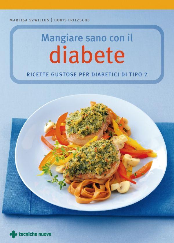 Tecniche Nuove - Mangiare sano con il diabete