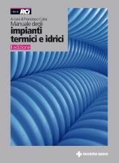Tecniche Nuove - Manuale degli impianti termici e idrici