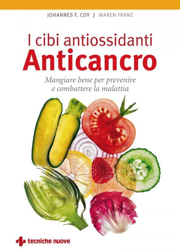 Tecniche Nuove - I cibi antiossidanti Anticancro