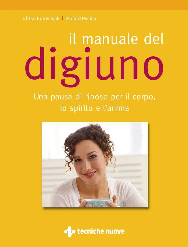 Tecniche Nuove - Il manuale del digiuno