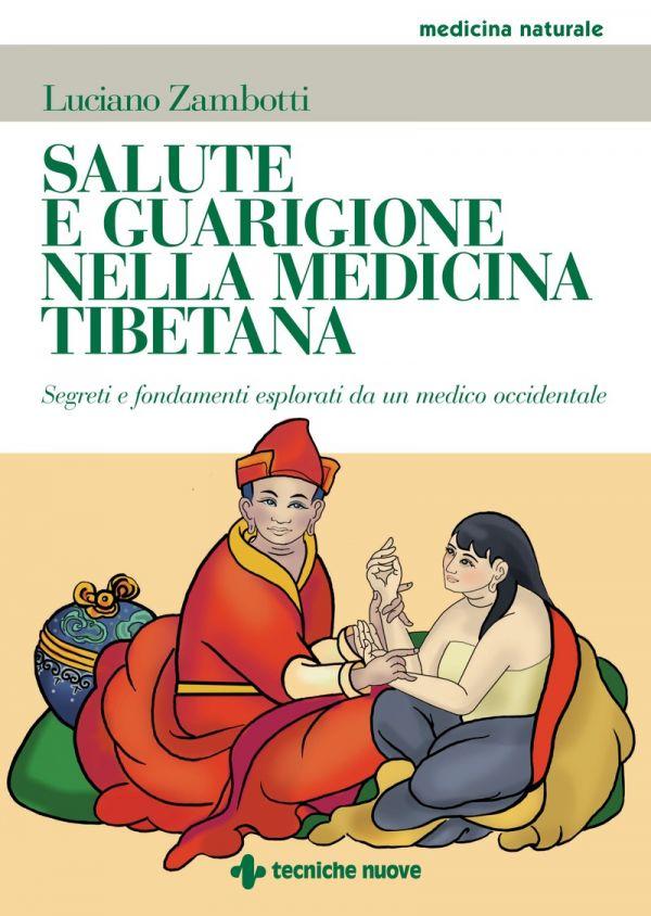 Tecniche Nuove - Salute e guarigione nella medicina tibetana