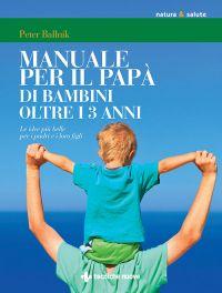 Tecniche Nuove - Manuale per il papà di bambini oltre i 3 anni
