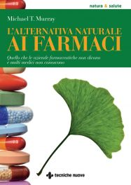 Tecniche Nuove - L'alternativa naturale ai farmaci