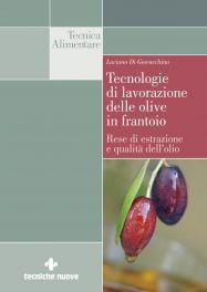 Tecniche Nuove - Tecnologie di lavorazione delle olive in frantoio