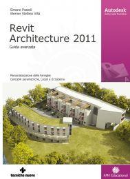 Tecniche Nuove - Revit Architecture 2011 - Guida avanzata