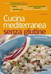 Tecniche Nuove - Cucina mediterranea senza glutine