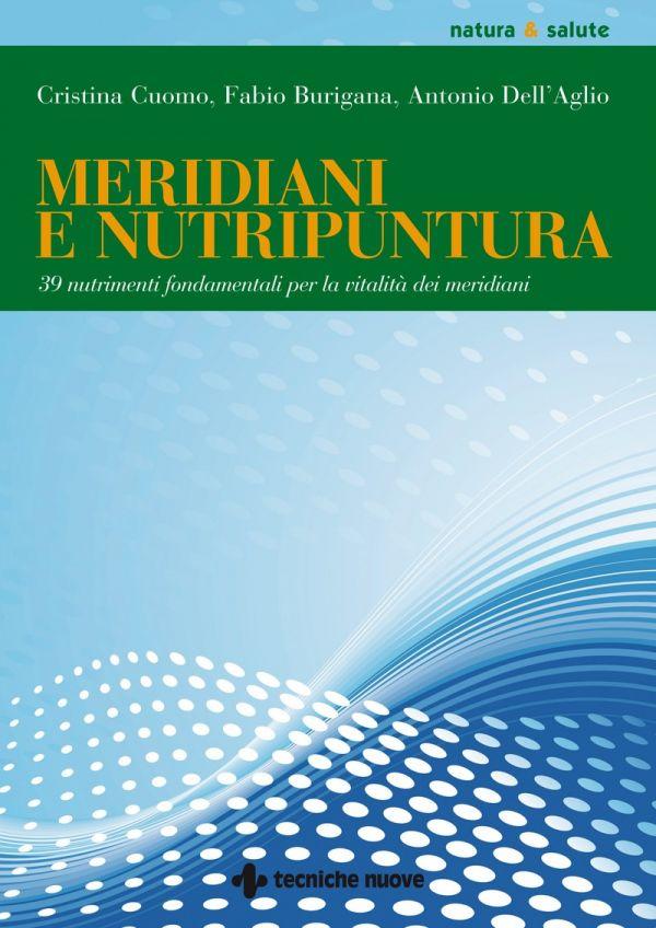 Tecniche Nuove - Meridiani e nutripuntura