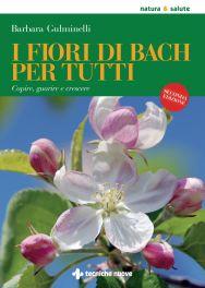 Tecniche Nuove - I fiori di Bach per tutti