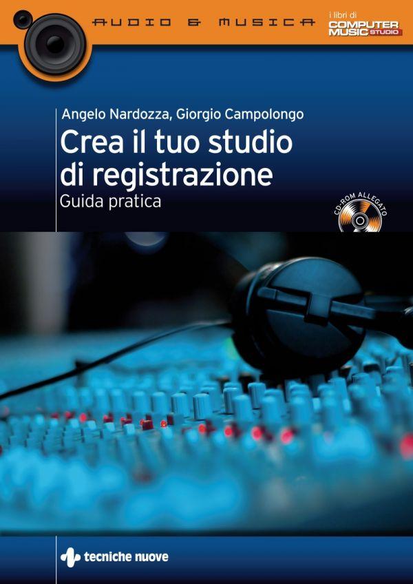 Tecniche Nuove - Crea il tuo studio di registrazione