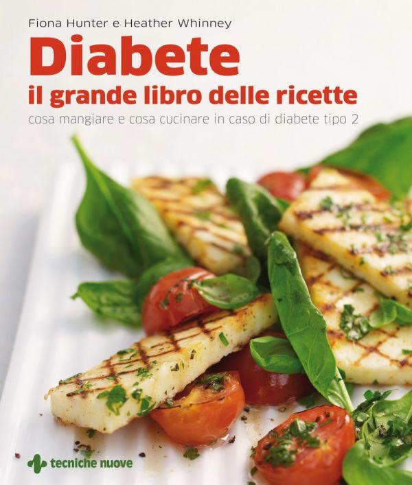 Tecniche Nuove - Diabete - il grande libro delle ricette