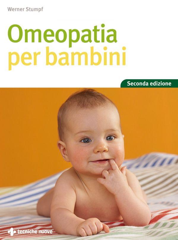 Tecniche Nuove - Omeopatia per bambini