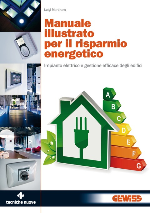 Tecniche Nuove - Manuale illustrato per il risparmio energetico
