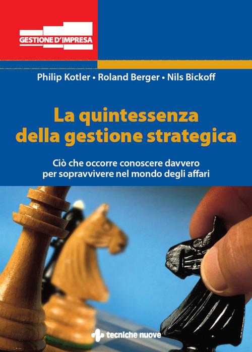 Tecniche Nuove - La quintessenza della gestione strategica