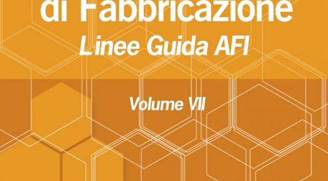 Tecniche Nuove - Buone Pratiche di Fabbricazione - Vol. VII