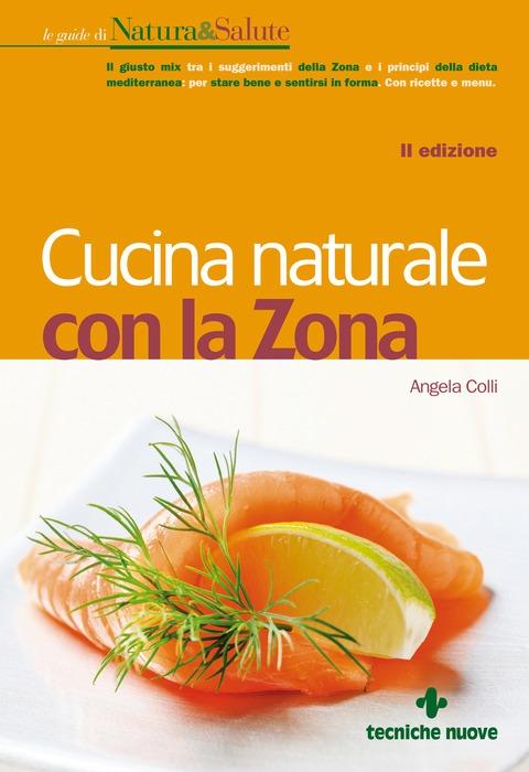 Tecniche Nuove - Cucina naturale con la Zona