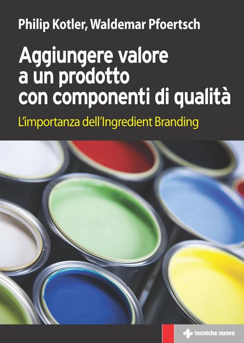 Tecniche Nuove - Aggiungere valore a un prodotto con componenti di qualità