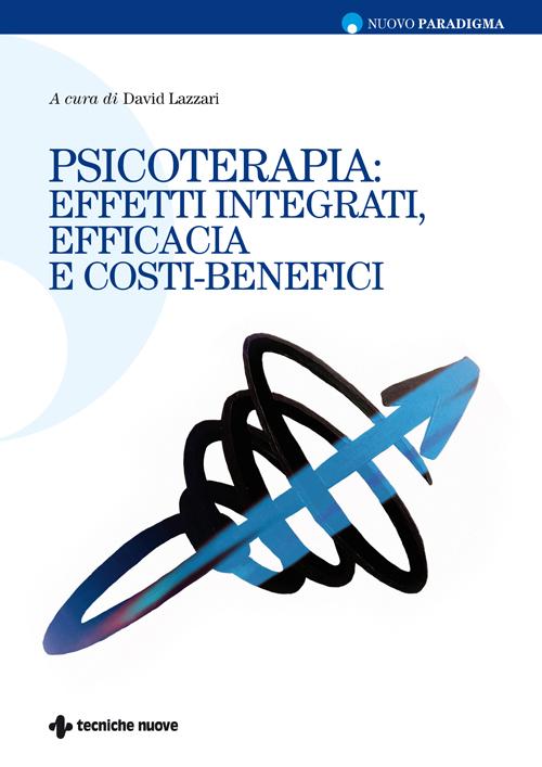 Tecniche Nuove - Psicoterapia: effetti integrati