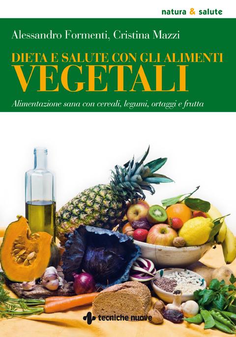 Tecniche Nuove - Dieta e salute con gli alimenti vegetali