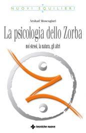 Tecniche Nuove - La psicologia dello Zorba