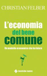 Tecniche Nuove - L'economia del bene comune