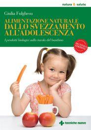 Tecniche Nuove - Alimentazione naturale dallo svezzamento all'adolescenza