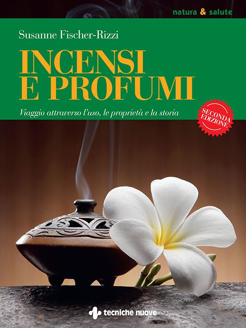 Tecniche Nuove - Incensi e profumi