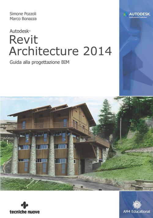 Tecniche Nuove - Autodesk Revit Architecture 2014