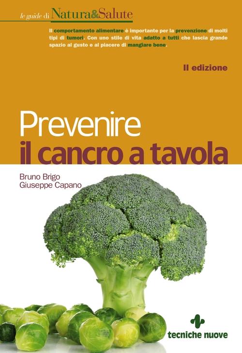 Tecniche Nuove - Prevenire il cancro a tavola